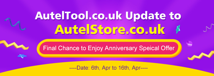 AutelTool.co.uk Update to AutelStore.co.uk, Final Chance to Enjoy Anniversary Speical Offer