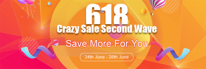 618 Crazy Sale Second Wave, Save More For You